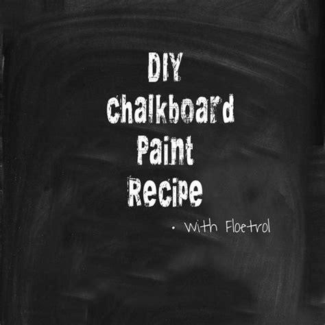 chalkboard paint using grout chalkboard paint recipe colors chalkboard paint recipes
