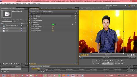 tutorial membuat video dengan adobe premiere abdul rojak uts quot tutorial membuat efek green screen pada