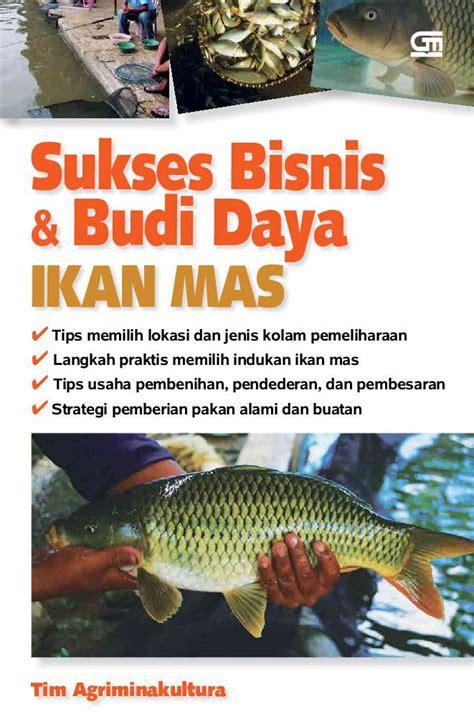 Bisnis Dan Budi Daya Kerapu H845 jual buku sukses bisnis budidaya ikan oleh tim agriminakultura gramedia digital indonesia
