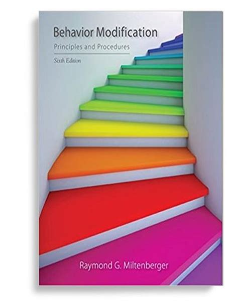 Behavior Modification By Miltenberger 6th Edition behavior modification principles and procedures 6th