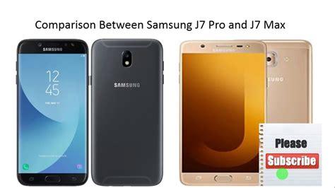 Samsung J7 Max Vs J7 Pro samsung galaxy j7 pro vs samsung galaxy j7 max specs comparison