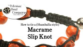 How To Tie Macrame Knots - how to tie a macrame shamballa style slip knot closure