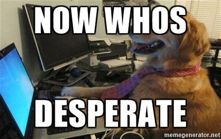 Desperate Girlfriend Meme - desperate girlfriend meme 28 images ravensword the