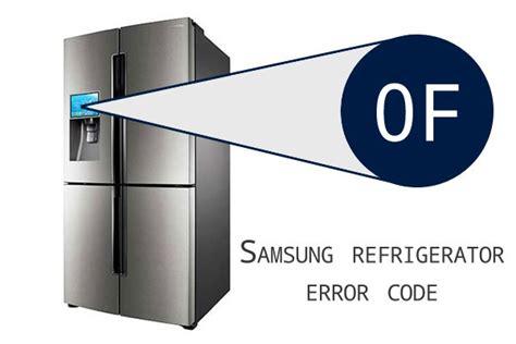 Samsung 0f 0f by Samsung Refrigerator Error Codes 0f Of