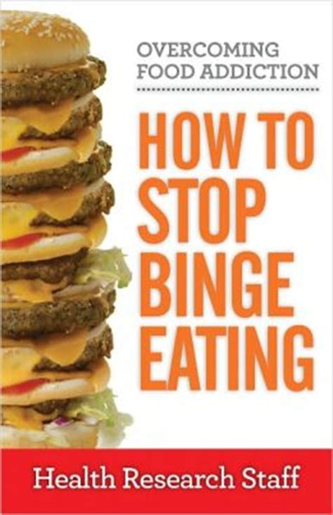 How Does It Take To Detox From Binge by Overcoming Food Addiction How To Stop Binge By