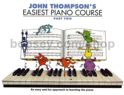 john thompson s easiest piano course john thompson s easiest piano course 2 thompson john