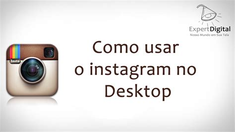 como usar layout en instagram como usar o instagram no desktop expert digital