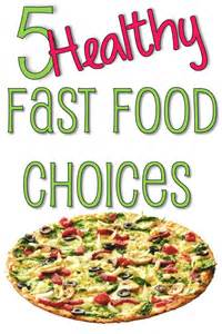 5 excellent healthy fast foods you put it on
