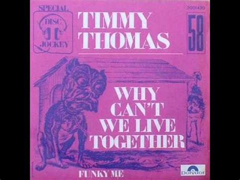 we live together there from here timmy thomas why can t we live together youtube