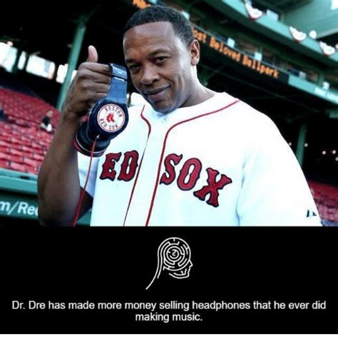 Dr Dre Meme - dr dre has made more money selling headphones that he ever