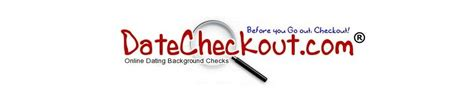 Background Check For Dating Dating Background Checks Datecheckout Before You Go Out Checkout