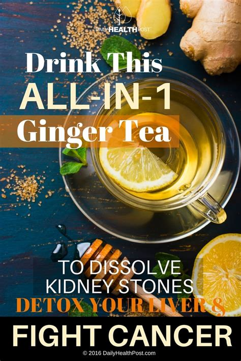 Liver Detox Tea And Diarrhea by Drink This All In 1 Tea To Dissolve Kidney Stones