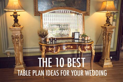 ten  table plan ideas   wedding unusual