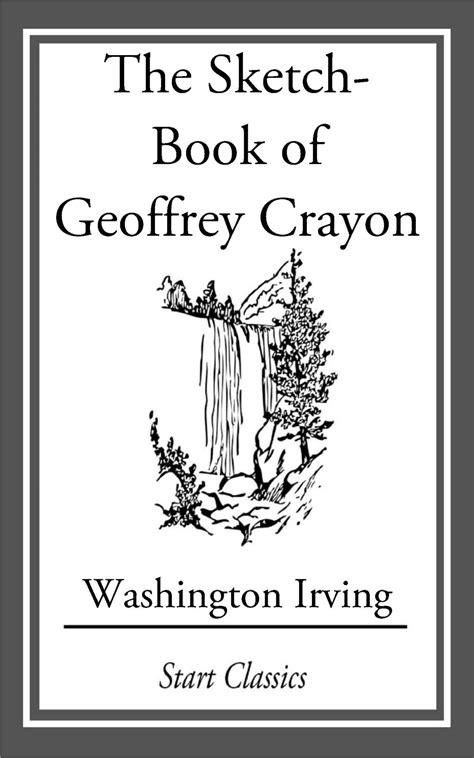 sketchbook of geoffrey crayon the sketch book of geoffrey crayon ebook by washington