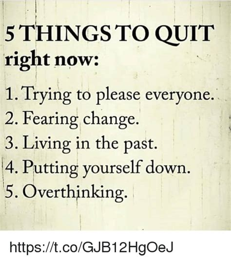 7 Things Thats Right Now by 5 Things To Quit Right Now 1 Trying To Everyone 2