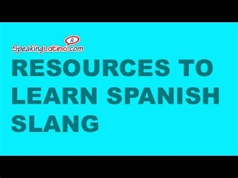 learn spanish iii with 1514166143 resources to learn colloquial spanish and spanish slang by country video spanish spanishslang