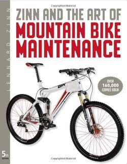 zinn the of mountain bike maintenance the world s best selling guide to mountain bike repair books zinn and the of mountain bike maintenance cool tools