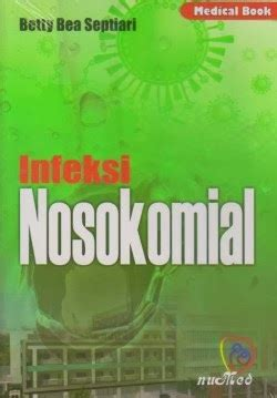 Buku Panduan Pencegahan Infeksi toko buku sang media infeksi nosokomial