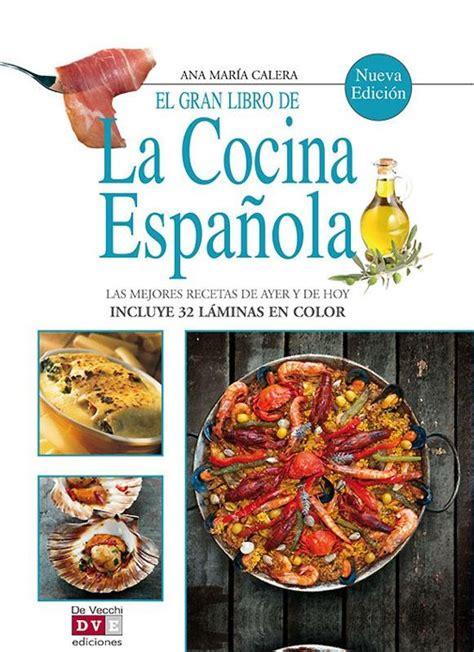 libro esp la cocina de bol com el gran libro de la cocina espa 241 ola ebook ana mar 205 a calera 9788431555269