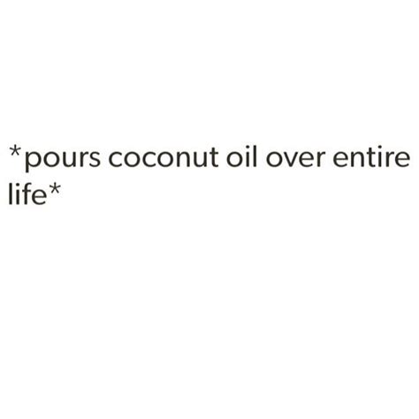 Coconut Oil Meme - 17 best images about for laughs on pinterest funny pics