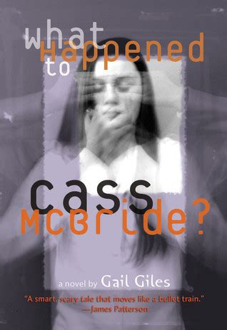 this is what happened books what happened to cass mcbride by gail giles reviews