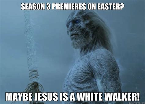 White Walkers Meme - white walker memes quickmeme