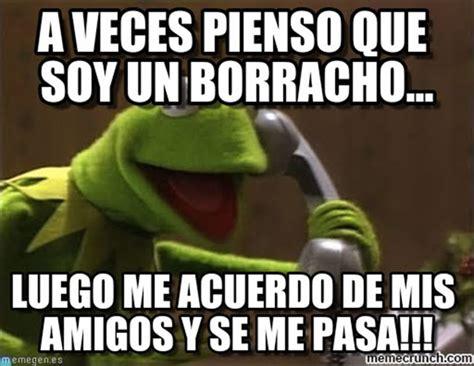 fotos graciosas sobre borrachos los mejores memes sobre borrachos chilango