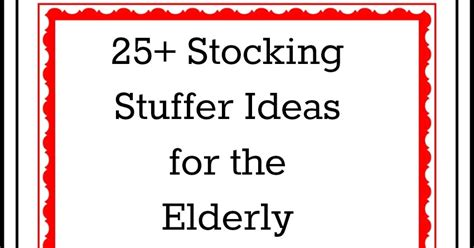 christmas stocking stuffers for the elderly ultimate list of stuffer ideas for the elderly elder care issues