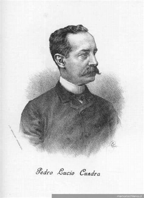 Pedro Lucio Cuadra, 1841-1894 - Memoria Chilena