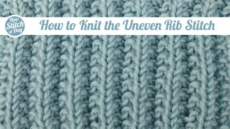 what is ribbing in knitting the uneven rib stitch knitting stitch 104