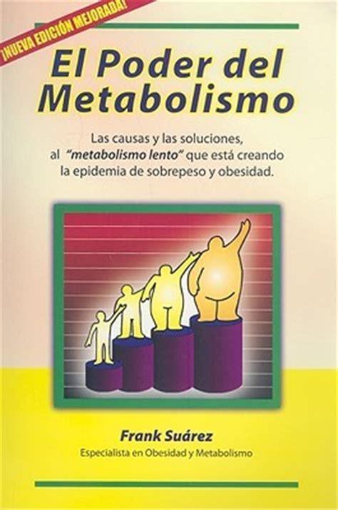 el poder de los opuestos edition books el poder metabolismo las causas y las soluciones al