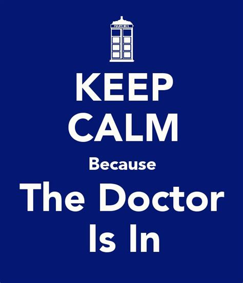Is In by Keep Calm Doctor Quotes Quotesgram