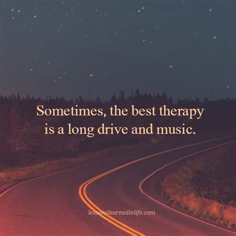 drive the life lessons learned in life therapy quotes pinterest