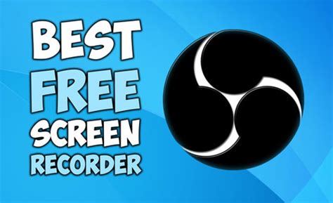 best screen recording software top 10 best screen recording software for windows free