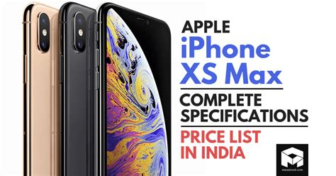 meet apple iphone xs max complete specifications price
