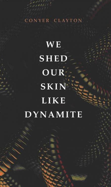 shed  skin  dynamite  conyer clayton