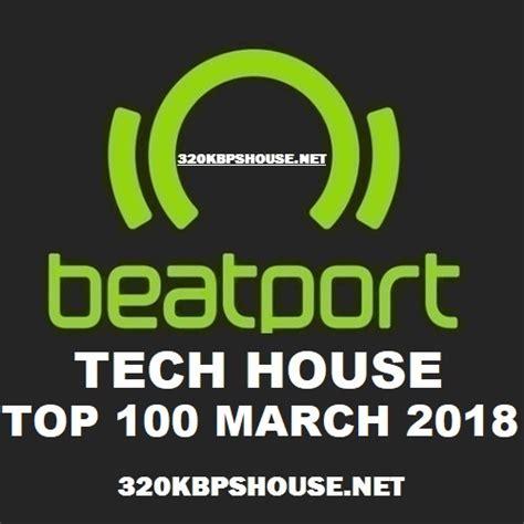 best tech house songs beatport top 100 tech house march 2018 housemusic4djs