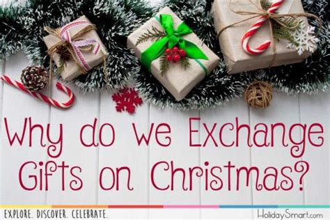 why do we exchange gifts on christmas holidaysmart