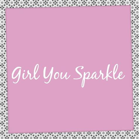 25 best girly quotes on pinterest sparkle quotes 25 best sparkle quotes on pinterest inspirational