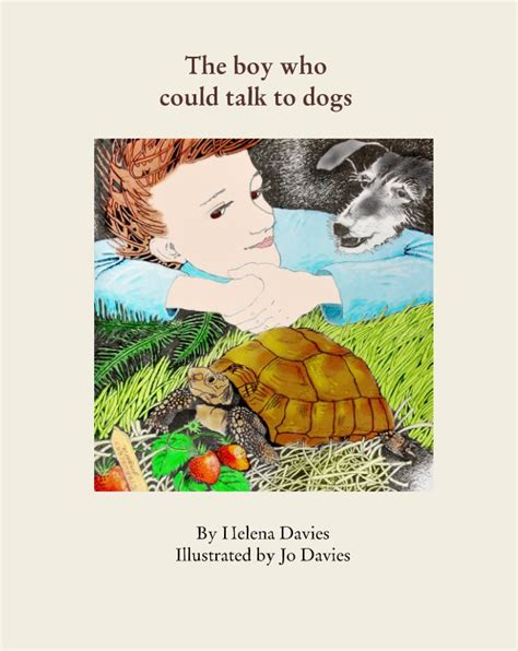 the boy who could talk to dogs by helena davies children blurb books uk