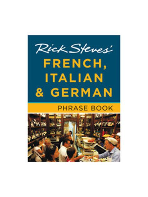 phrase book for travelers phrases book 1 books 3 in 1 phrase book italian german rick steves
