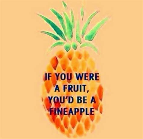 fruit up lines those cheesy up lines never fail to make me