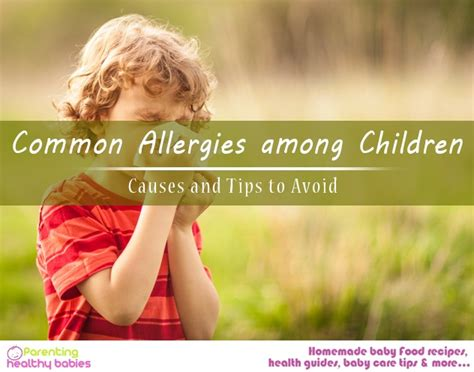common allergies common allergies among children causes and tips to avoid