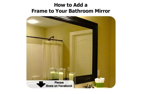 How Do You Frame A Bathroom Mirror How To Add A Frame To Your Bathroom Mirror