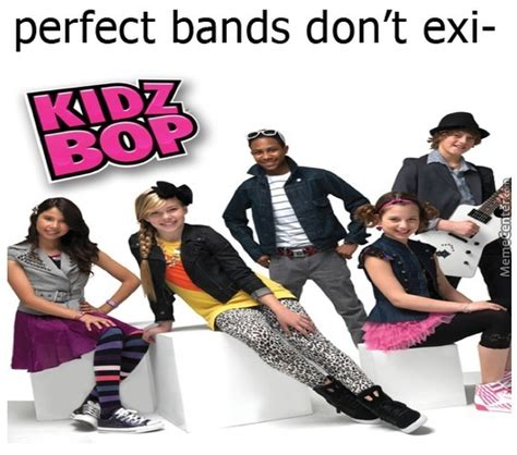 Kidz Bop Meme - kidz bop bringin the hits since 2000 by pentagon meme
