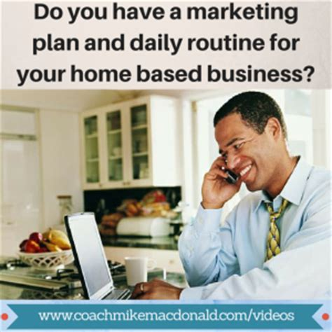 do you a marketing plan and daily routine for your