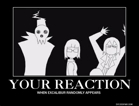 Excalibur Meme - soul eater excalibur reaction poster by xxthefireokamixx