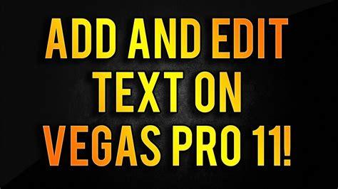 tutorial edit video vegas pro 11 sony vegas pro 11 how to add edit text hd voice