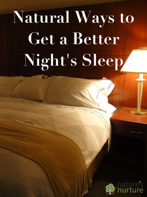 natural ways to sleep better natural ways to get a better night s sleep