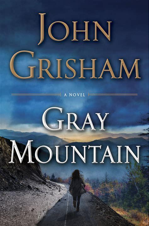 mountain a novel books grisham gray mountain